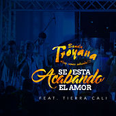 Se Esta Acabando el Amor by Banda Troyana