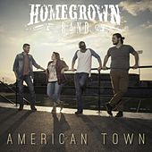American Town by Homegrown Band