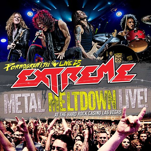 Pornograffitti Live 25 / Metal Meltdown by Extreme