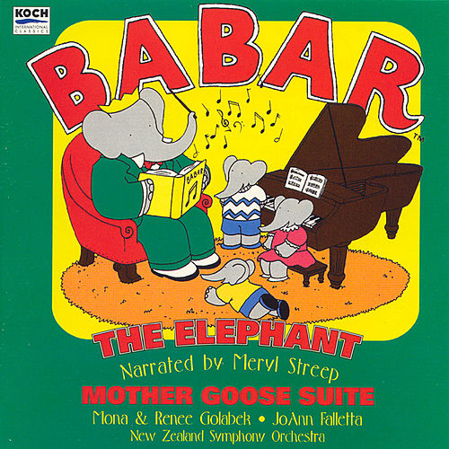 Babar The Elephant/Mother Goose Suite by Meryl Streep