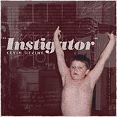 Instigator by Kevin Devine