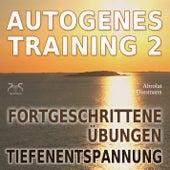 Autogenes Training 2 - Fortgeschrittene Übungen der Tiefenentspannung by Torsten Abrolat