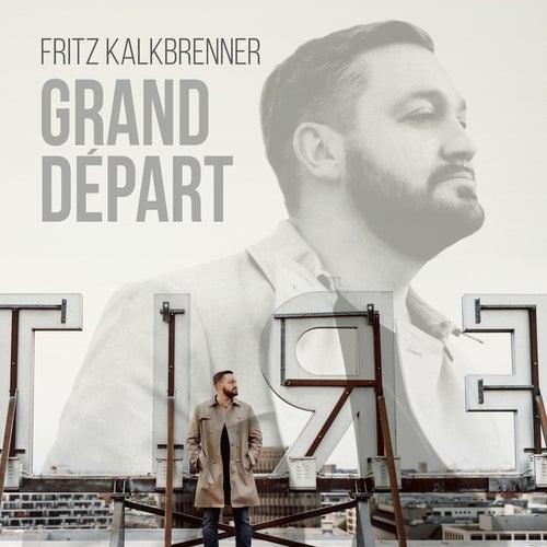 Grand Départ (Bonus Versions) by Fritz Kalkbrenner