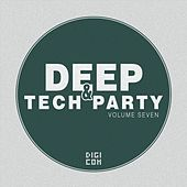 Deep & Tech Party, Vol. 7 by Various Artists