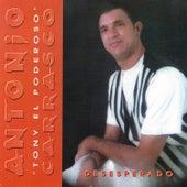 Desesperado by Antonio Carrasco