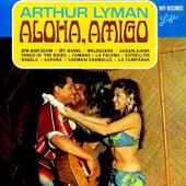 Aloha, Amigo by Arthur Lyman