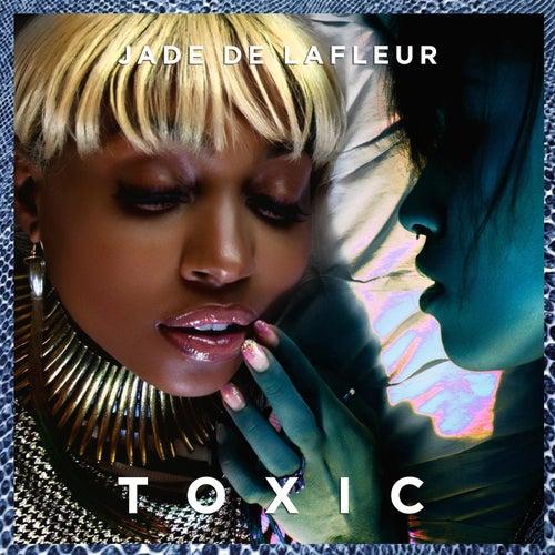 Toxic by Jade De LaFleur