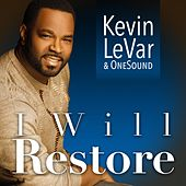 I Will Restore by Kevin LeVar