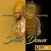 Settle Down (feat. Fada Wally) by Jah Mason