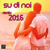 Su Di Noi Dance version Remix 2016 by Erika