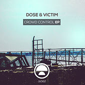 Crowd Control EP by Dose