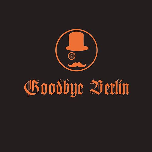 Goodbye Berlin by Blake Worrell