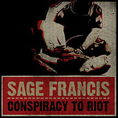 Conspiracy To Riot by Sage Francis