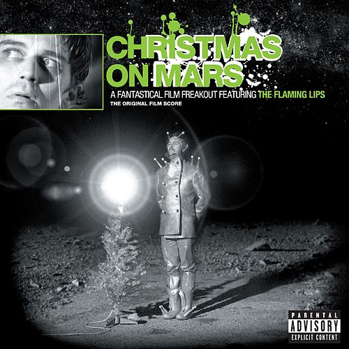 Christmas On Mars by The Flaming Lips