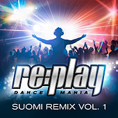 Replay Dance Mania: Suomi Remix, Vol. 1 by Various Artists
