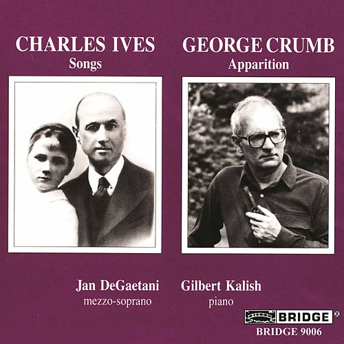 IVES: 9 Songs / Crumb: Apparition by Gilbert Kalish