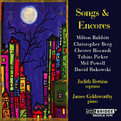 BABBITT / BISCARDI / POWELL / PICKER / RAKOWSKI / BERG: Songs and Encores by Various Artists