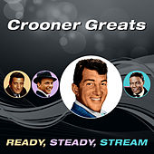 Crooner Greats (Ready, Steady, Stream) von Various Artists
