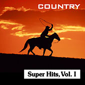 Country Super Hits, Vol. I by Various Artists