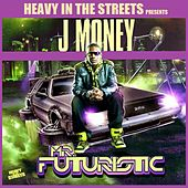 Mr. Futuristic by J-Money