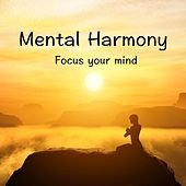 Mental Harmony - Focus Your Mind by Zen Meditation and Natural White Noise and New Age Deep Massage
