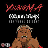 OOOUUU Remix (feat. 50 Cent) by Young M.A