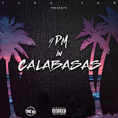 4PM in Calabasas by Yung Von