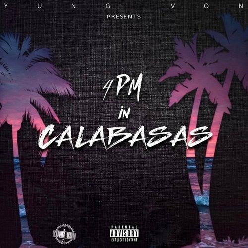 4PM in Calabasas by Yung Von