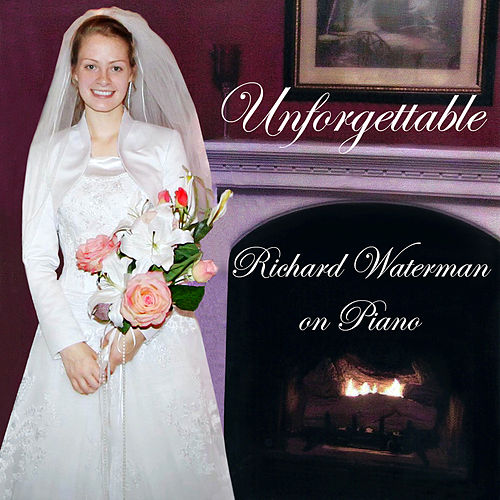 Unforgettable by Richard Waterman
