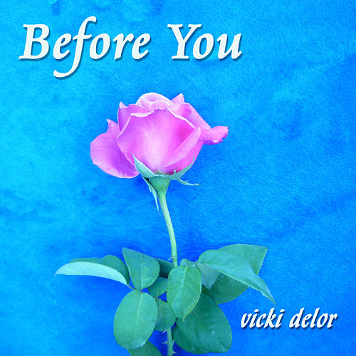 Before You by Vicki DeLor
