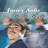 Mi Entrega Total by Javier Solis