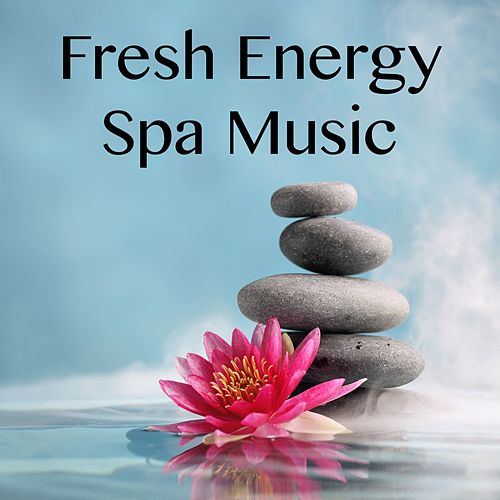 Fresh Energy Spa Music by Yoga Tribe