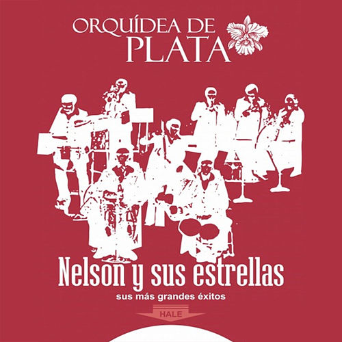Orquídea de Plata by Nelson y Sus Estrellas