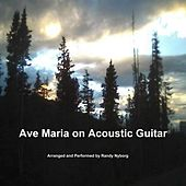 Ave Maria on Acoustic Guitar by Randy Nyborg