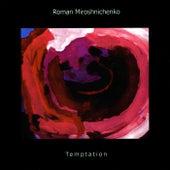 Temptation by Roman Miroshnichenko