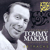 Legendary Tommy Makem Collection by Tommy Makem