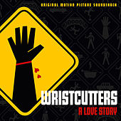 Wristcutters: A Love Story (Original Motion Picture Soundtrack) by Various Artists