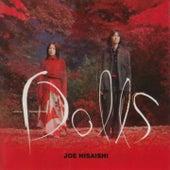Dolls (Takeshi Kitano's Original Motion Picture Soundtrack) by Joe Hisaishi