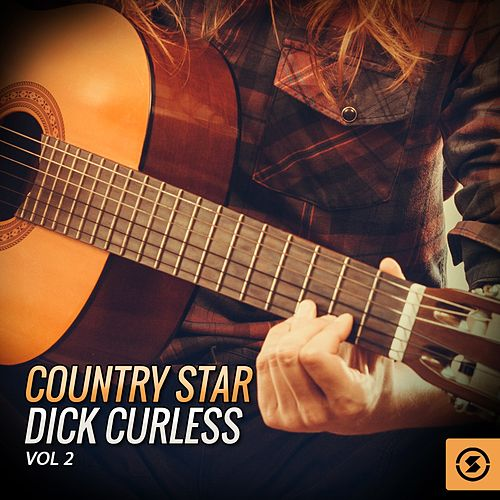 Country Star Dick Curless, Vol. 2 by Dick Curless