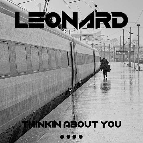 Thinkin About You by Leonard
