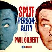 The Split Personality of Paul Gilbert by Paul Gilbert