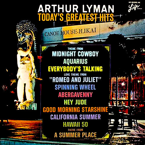 Arthur Lyman: Today's Greatest Hits (Remastered) by Arthur Lyman