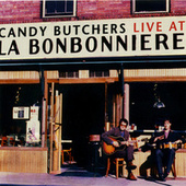 Live At La Bonbonniere by The Candy Butchers