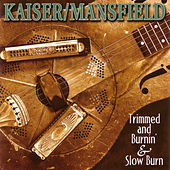 Trimmed and Burnin' & Slow Burn by Glenn Kaiser