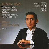LISZT, F.: Piano Sonata in B minor / Annees de pelerinage, 2nd year, Italy (Browning) by John Browning