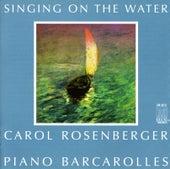 Piano Recital: Rosenberger, Carol - RAVEL, M. / FAURE, G. / BENNETT, R. / CHOPIN, F. / RACHMANINIOV, S. / GRIFFES, C. (Piano Barcarolles) by Carol Rosenberger