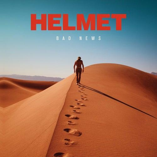 Bad News by Helmet