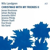 Christmas With My Friends II by Nils Landgren Funk Unit