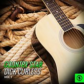 Country Star Dick Curless, Vol. 1 by Dick Curless
