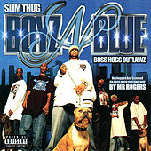 Boyz N Blue by Slim Thug